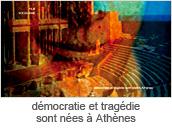 democratie et tragediesont nees a Athenes